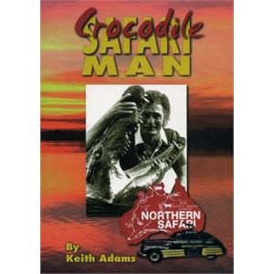 Keith Flexmore Adams Books Australian Stories, Crocodile Safari Man