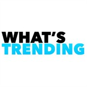 What's Trending?