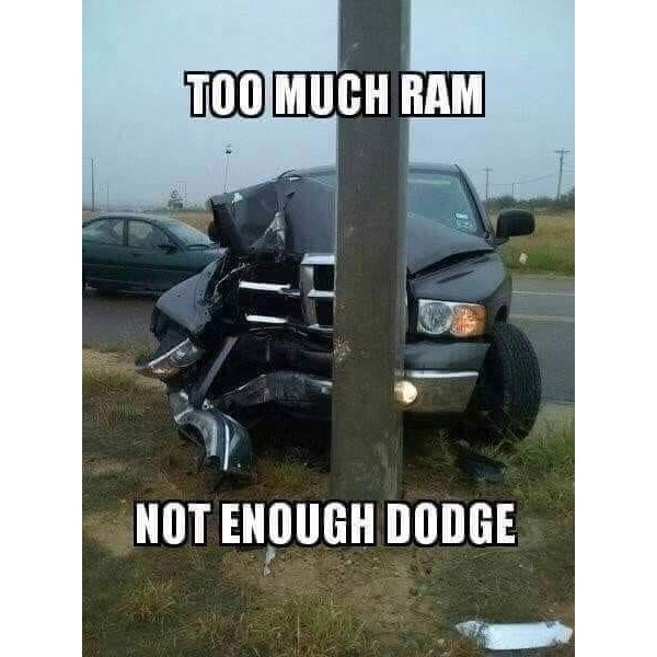 If you can afford a Dodge, then dodge a Ford!